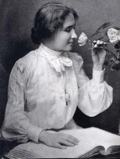 Helen Keller: Because she overcame and succeeded!