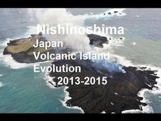 2013-2015   Evolution of Nishinoshima Volcano Island South of Japan   #西之島 - YouTube