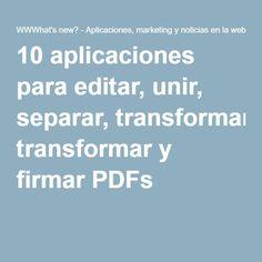 10 aplicaciones para editar, unir, separar, transformar y firmar PDFs
