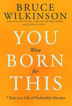 You Were Born for This by Bruce Wilkinson---check out my book review