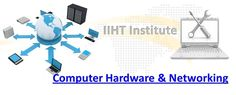 Get the best details and information about IIHT Institute for Best computer hardware and networking Classes in jaipur.