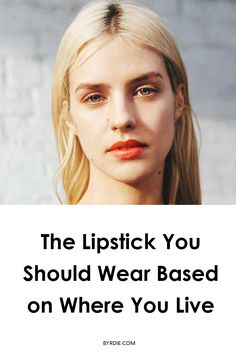 The lipstick color you should wear based on where you live