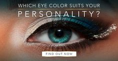 Find out what eye color suits you best. Take the 60-second test now!