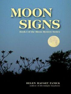 Moon Signs (Moon Mystery Series) by Helen Haught Fanick, http://www.amazon.com/gp/product/B005TJIH7K/ref=cm_sw_r_pi_alp_ASQYpb1TZHSPE