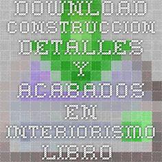 Download construccion detalles y acabados en interiorismo libro pdf