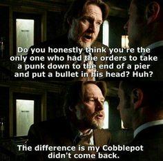 Everyone has their Cobblepot