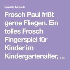 Frosch Paul frißt gerne Fliegen. Ein tolles Frosch Fingerspiel für Kinder im Kindergartenalter, Eltern-Kind-Gruppen und beim Kindersport.
