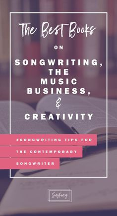 Here are the best books on songwriting, the music industry, and creativity. Click for links! | http://SongFancy.com