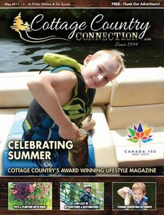 Cottage Country Connection Magazine - May 2017  Cottage Country Connection Magazine. Distribution from Peterborough to Haliburton & from FenelonFalls to Campbellford.  Award Winning Cottage Country Magazine. IN PRINT,  ONLINE  &  ON SOCIAL MEDIA! #CottageCountry www.CottageCountryMagazine.com