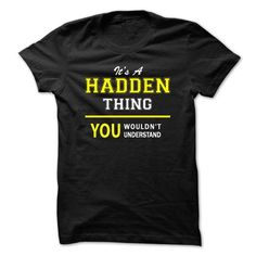 Its A HADDEN thing, you wouldnt understand !! - #gift for teens #grandparent gift. GET => https://www.sunfrog.com/Names/Its-A-HADDEN-thing-you-wouldnt-understand-.html?id=60505