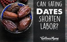 Can eating date fruit shorten labor-science says it might