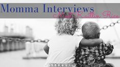 Momma Interviews: Meet Kaitlin Rice — Catherine O'Brien | Happy With Baby