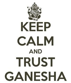 KEEP CALM AND TRUST GANESHA. Another original poster design created with the Keep Calm-o-matic. Buy this design or create your own original Keep Calm design now. Lord Ganesha, Lord Shiva, Chakras, Hare Krishna, Meditation Quotes, Meditation Space, Buddhist Quotes, Om Namah Shivaya, Buddha Quote