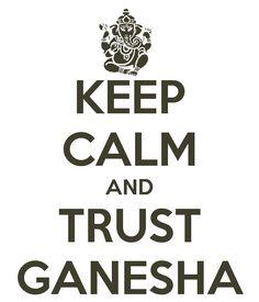 KEEP CALM AND TRUST GANESHA