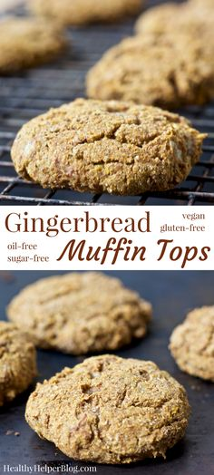 Gingerbread Muffin Tops   Healthy Helper @Healthy_Helper Soft-baked gingerbread muffin tops with all the spiced n' sweet flavor you love during the holiday season! Gluten-free, vegan, and fruit-sweetened, these are the healthiest gingerbread treats you can make. Move over gingerbread men...it's all about the muffin tops!