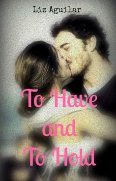 To Have and to Hold ( - Chapter 57 Chapter 55, Wattpad Romance, Hold On, Movie Posters, Naruto Sad, Film Poster, Billboard, Film Posters