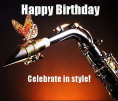 Gorgeous photo of #Saxophone and #orange #butterfly to send someone special who loves #music and #butterflies!  From #DdO:) 's very selective https://www.pinterest.com/DianaDeeOsborne/happy-birthday-facebook/ -  HAPPY BIRTHDAY #Facebook Collection for you to quickly find Just The Right Picture to send celebration greetings to that Special Person in your life. From #Free #birthday #cards .eu