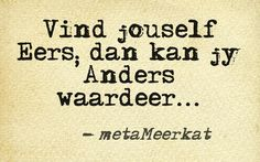 #quote #Afrikaans Find yourself first, then you will appreciate Other things / Other people...