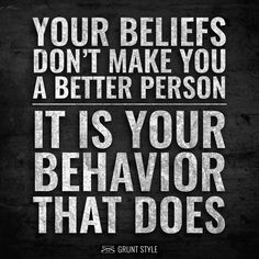 Your behavior does
