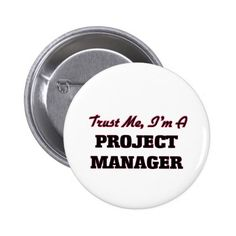 Trust me I'm a Project Manager Pinback Button