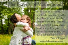 There is nothing more thrilling or terrifying than motherhood. I love this reminder of being brave in a broken world!