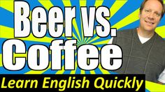 Learn English Vocabulary: BEER vs. COFFEE What do You Like?