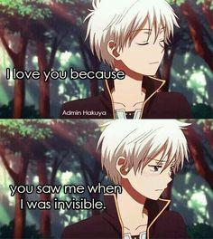 """Traduction: """"Je t'aime parce que, tu m'as regardé quand j'étais invisible"""""""