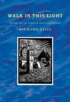 Walk in This Light: Living out Our Baptism and Confirmation Confirmation, Biography, Walking, Books, Movie Posters, Libros, Book, Film Poster, Walks