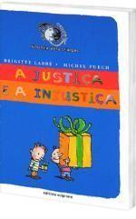 A Justiça e a Injustiça - Col. Cara e Coroa? Filosofia Para Criança - 2ª Ed.