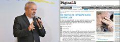 """O jornal argentino """"Página 12"""" afirma, em artigo, publicado no domingo (26), que renasce no Brasil uma """"campanha suja"""" contra o ex-presidente Lula; o texto assinado por Dário Pignotti diz que """"um procurador-adjunto sem um grande currículo e com 245 acusações de negligência processual, em tempo recorde, elaborou uma acusação contra Lula"""", baseado em matérias do jornal O Globo, sobre viagens feitas pelo ex-presidente entre 2011 e 2014; Pignotti ressalta ainda que reportagem da revista Época…"""
