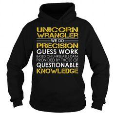 Awesome Tee Unicorn Wrangler We Do Precision Guess Work Job Title TShirt Shirts & Tees