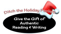 I Teach Dual Language: Ditch the Holiday Packet! Give the Gift of Authentic Literacy!
