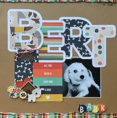 Bert - Scrapbook.com Used Simple Stories Life if Ruff. Dog scrapbook layout