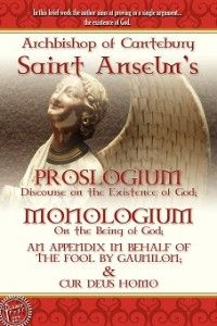 PROSLOGIUM - The author aims at proving in a single argument…the existence of God. The author writes as one who contemplates God, and seeks to understand what it is he believes; http://www.lamppostpubs.com/proslogium/; $12.00