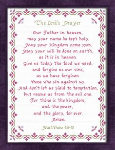 The Lords Prayer Cross Stitch King James Version Cross Stitch Alphabet, Counted Cross Stitch Patterns, Cross Stitch Designs, Cross Stitch Embroidery, Our Father Prayer, God Prayer, Prayer Quotes, Get Well Quotes, Our Father In Heaven