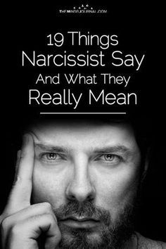 19 Things A Narcissist Says and What They Really Mean. Watch out for these words. Narcissistic People, Narcissistic Behavior, Narcissistic Abuse Recovery, Narcissistic Sociopath, Narcissistic Personality Disorder, Narcissistic Men Relationships, Sociopath Traits, Narcissistic Husband, Psychopath