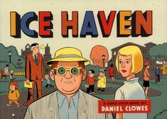 Ice Haven de Daniel Clowes…