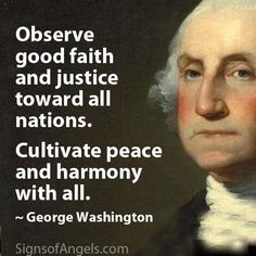 George Washington Quote  words of a great justice system the federal government evolution quote!