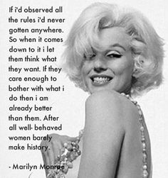 Image detail for -Marilyn Monroe Well Behaved Women Quote