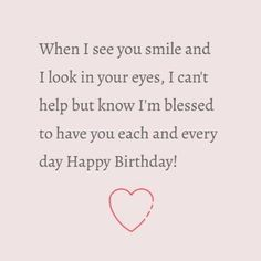 Pink Heart Cute birthday message ending in a red outline of a heart Cute Birthday Messages, Birthday Wishes Quotes, Happy Birthday Boyfriend, When I See You, Wish Quotes, Your Smile, Outline, Texts, Templates
