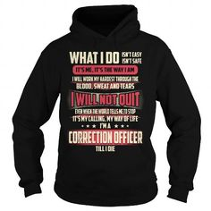 Correction Officer - What I Do #jobs #tshirts #CORRECTION #gift #ideas #Popular #Everything #Videos #Shop #Animals #pets #Architecture #Art #Cars #motorcycles #Celebrities #DIY #crafts #Design #Education #Entertainment #Food #drink #Gardening #Geek #Hair #beauty #Health #fitness #History #Holidays #events #Home decor #Humor #Illustrations #posters #Kids #parenting #Men #Outdoors #Photography #Products #Quotes #Science #nature #Sports #Tattoos #Technology #Travel #Weddings #Women