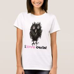 Shop I love Owls! Woman's Custom Funny Owl Art T-Shirt created by StrangeStore. Personalize it with photos & text or purchase as is! Funny Owls, Owl T Shirt, Owl Art, Shirt Style, Your Style, Shirt Designs, My Love, Night Owl, Shirts