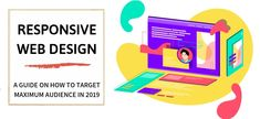 How to target the Maximum Audience with best web design in 2019 Responsive Site, Responsive Web Design, Web Help, Mobile Friendly Website, Used Mobile Phones, Best Positions, Best Web Design, Web Design Company