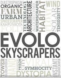 Evolo skyscrapers / editor Carlo Aiello. Signatura:  78 evolo 2011 Na biblioteca: http://kmelot.biblioteca.udc.es/record=b1508073~S1*gag