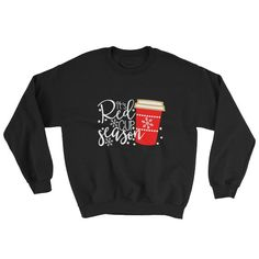 It's Red Cup Season Sweater, Christmas Sweatshirt For Women, Christmas Cheer, Holiday Season Shirt, Coffee Lover Gift, Coffee Drinker Shirt Caffeine Addiction, Coffee Lover Gifts, Coffee Drinkers, Unisex Fashion, Cool Shirts, Christmas Sweaters, Cheer, Seasons, Sweatshirts