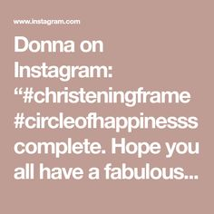 """Donna on Instagram: """"#christeningframe #circleofhappinesss complete. Hope you all have a fabulous day. Thank you for your order 🌸"""""""