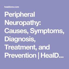 Peripheral Neuropathy: Causes, Symptoms, Diagnosis, Treatment, and Prevention | HealDove