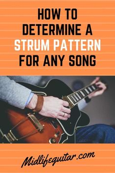 How To Determine The Strum Pattern Of A Song