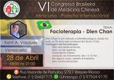 """#VICONGRESSO #MEDICINACHINESA #MINICURSOS #VENEZUELA #28ABR #KENTVASQUEZ #FACIOTERAPIA  """"VI Congresso Brasileiro de Medicina Chinesa"""" Dias 29, 30 de Abril e 01 de Maio!  Confira um de nossos professores do Mini Curso e o seu tema no Congresso, Kent A Vasquez da Venezuela do dia 28/04 no horário das 18:00 às 21:00hs com tema de Facioterapia"""