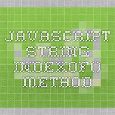 JavaScript String indexOf() Method
